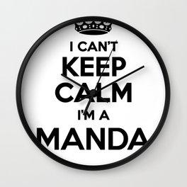 I cant keep calm I am a MANDA Wall Clock