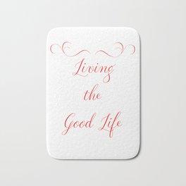 Living the Good Life Bath Mat