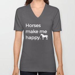 Horses Make Me Happy Riding Horsemanship Riding Horse White Unisex V-Neck