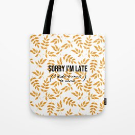 Sorry I'm late - Gold leaves collection Tote Bag