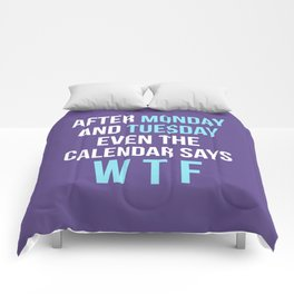 After Monday and Tuesday Even The Calendar Says WTF (Ultra Violet) Comforters