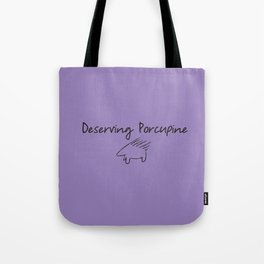 Deserving Porcupine Tote Bag