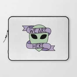 We Are Here Laptop Sleeve