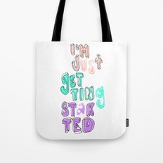 JUST GETTING STARTED Tote Bag