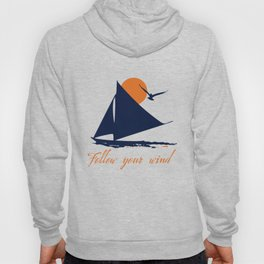 Follow your winds (sail boat) Hoody