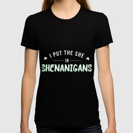 I Put The She In Shenanigans T-shirt