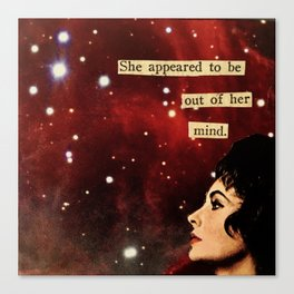 Out of Her Mind... Canvas Print