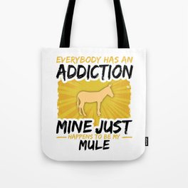 Mule Addiction Funny Farmer Animal Lover Tote Bag