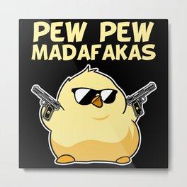 Pew Pew Madafakas Sarcastic Guns Chicken Metal Print