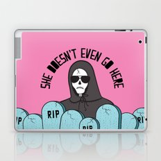 She Doesn't Even Go Here Laptop & iPad Skin