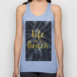 Life is a Beach Unisex Tank Top