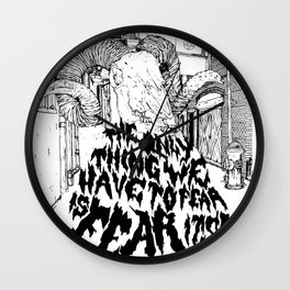 The only Fear... Wall Clock