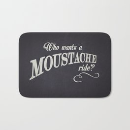 WHO WANTS A MOUSTACHE RIDE? - Super Troopers Bath Mat
