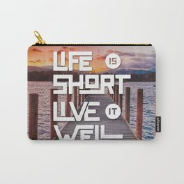 Life is short Live it well - Sunset Lake Carry-All Pouch
