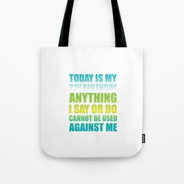 21st Birthday Anything I Say or Do Cannot be Used T-Shirt Tote Bag
