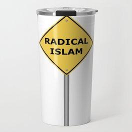 Radical Islam Warning Sign Travel Mug