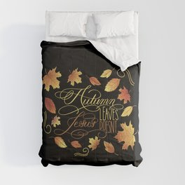 Autumn Leaves, Jesus Doesn't Funny Fall Quote Comforters