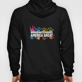 Immigrants Make America Great Patriotic Hoody