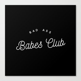 BAD ASS BABES CLUB B&W Canvas Print