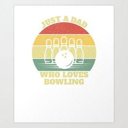 Bowling Bowler Bowlers Dad Art Print