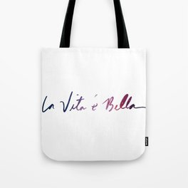 La vita è bella - Life Is Beautiful Tote Bag