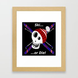 Ski or Die! Framed Art Print