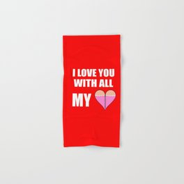 i love you with all of my heart/breasts Hand & Bath Towel