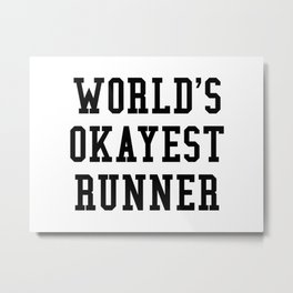 World's Okayest Runner Metal Print