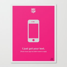 I Just Got Your Text Canvas Print