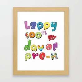 Happy 100th Day of Pre-K School Teacher Gifts Framed Art Print