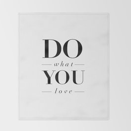 Do What You Love black-white typography poster design modern canvas was art home decor Throw Blanket