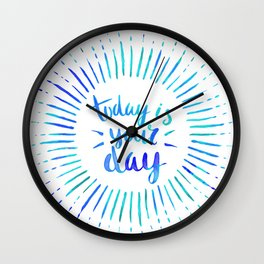 Today is Your Day (TURQUOISE) Wall Clock