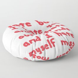Sorry I'm late but I hate you and I hate our friends and I hate myself most Floor Pillow