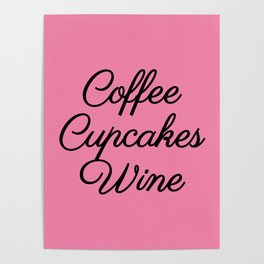 Coffee Cupcakes Wine (PINK) Poster