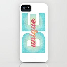Be Unique iPhone Case
