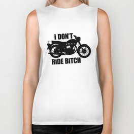 I DON'T RIDE BITCH Biker Tank