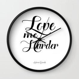 Love Me Harder Wall Clock