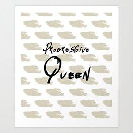 Progressive Queen Digital Design-Oatmeal Art Print