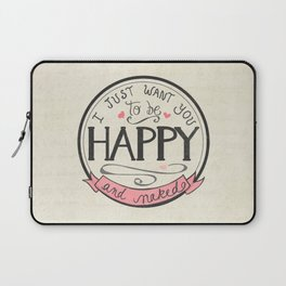 I just want you to be Happy and Naked | Art Print | Hand Lettered Design | Naughty Anniversary Gift Laptop Sleeve