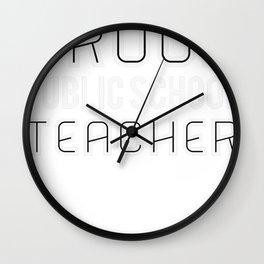Proud public school teacher Wall Clock