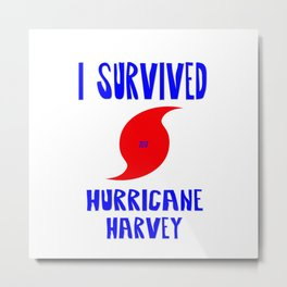 I Survived Hurricane Harvey Metal Print