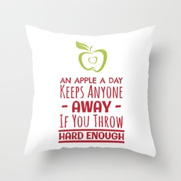 An Apple A Day Keeps Anyone Away If You Throw Hard Enough Throw Pillow