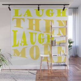 Laugh and Laugh More Happy Vibes Text Wall Mural