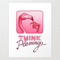 Think Plamingo Art Print