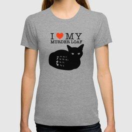 I Love My Murder Loaf T-shirt