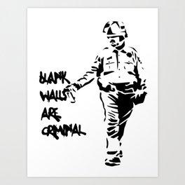 Blank Walls Are Criminal Art Print