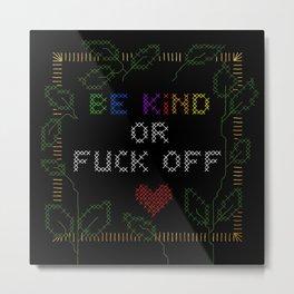 Be kind - always! Metal Print