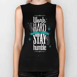 WORK HARD AND STAY HUMBLE Biker Tank