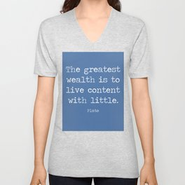 Contentment is wealth. A quote by Plato Unisex V-Neck