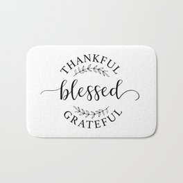 Thankful, blessed, and grateful! Bath Mat